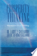 Prosperity Thinking  : Recession-Proof Thinking