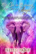 Eat Like an Elephant Look Like an Angel