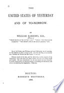 The United States Of Yesterday And Of To Morrow