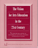 The Vision for Arts Education in the 21st Century