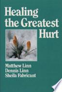 Healing the Greatest Hurt