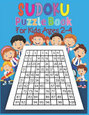 Sudoku Puzzle Book for Kids Ages 2 4