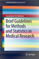 Brief Guidelines for Methods and Statistics in Medical Research