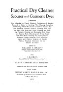 Pdf Practical Dry Cleaner, Scourer and Garment Dyer, Comprising Dry, Chemical Or French Cleaning