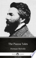 The Piazza Tales by Herman Melville   Delphi Classics  Illustrated