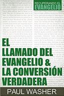El Llamado Del Evangelio and la Conversión Verdadera