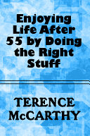 Enjoying Life After 55 by Doing the Right Stuff