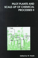 Pilot Plants and Scale-up of Chemical Processes II