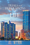 Trials and Tribulations of Life