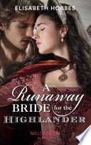 A Runaway Bride For The Highlander Mills Boon Historical The Lochmore Legacy Book 3