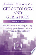 Annual Review Of Gerontology And Geriatrics Volume 38 2018