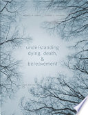 Understanding Dying  Death  and Bereavement Book PDF