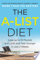 """The A-List Diet: Lose up to 15 Pounds and Look and Feel Younger in Just 2 Weeks"" by Fred Pescatore"