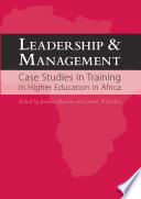Leadership and Management  Case Studies in Training in Higher Education in Africa