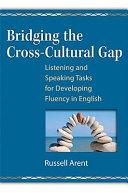Bridging the Cross cultural Gap
