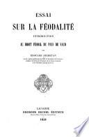 Essai sur la féodalité Introduction au droit féodal du pays de Vaud