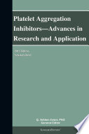Platelet Aggregation Inhibitors Advances In Research And Application 2013 Edition Book PDF