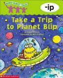 Take a Trip to Planet Blip