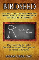 Birdseed: a Guide to Teaching Emotional Intelligence in the Primary and Secondary Classroom ebook