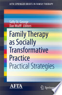 Family Therapy as Socially Transformative Practice
