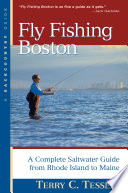 Fly Fishing Boston  A Complete Saltwater Guide from Rhode Island to Maine