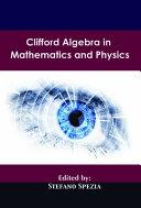 Clifford Algebra in Mathematics and Physics