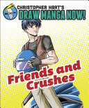 Friends and Crushes  Christopher Hart s Draw Manga Now