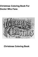 Christmas Coloring Book for Doctor Who Fans Book