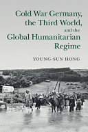 Pdf Cold War Germany, the Third World, and the Global Humanitarian Regime