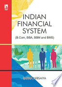 Indian Financial System (For B.Com, BBA, BBM and BMS)