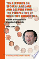 Ten Lectures On Spoken Language And Gesture From The Perspective Of Cognitive Linguistics
