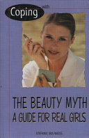 Coping with the Beauty Myth: A Guide for Real Girls - Seite 52