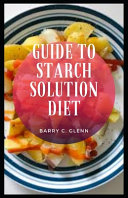 Guide to Starch Solution Diet Book