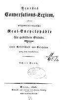 Neuestes Conversations-Lexicon; oder, Allgemeine deutsche Real-Encyclopaedie fuer gebildete Staende