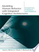 Modeling Human Behavior With Integrated Cognitive Architectures