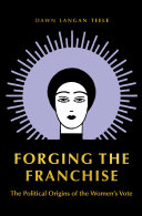 Forging the franchise: the political origins of the women's vote