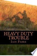 Heavy Duty Trouble