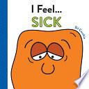 I Feel    Sick