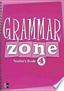 GRAMMAR ZONE. 4(TEACHERS GUIDE)(Grammar Zone