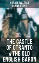 The Castle of Otranto & The Old English Baron