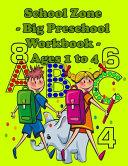 School Zone   Big Preschool Workbook   Ages 1 to 4 Book PDF