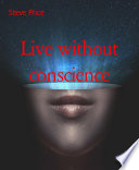 Live without conscience