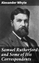 Pdf Samuel Rutherford and Some of His Correspondents