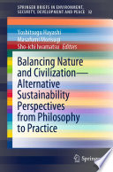 Balancing Nature and Civilization   Alternative Sustainability Perspectives from Philosophy to Practice