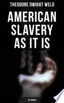 American Slavery as It is  Testimonies
