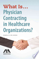 What Is Physician Contracting in Healthcare Organizations?