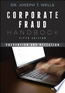 Corporate Fraud Handbook: Prevention and Detection - Joseph