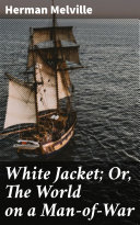 Pdf White Jacket; Or, The World on a Man-of-War