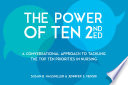 The Power Of Ten Second Edition A Conversational Approach To Tackling The Top Ten Priorities In Nursing