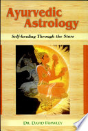 """Ayurvedic Astrology: Self-healing Through the Stars"" by David Frawley"